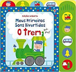 O Trem. Meus Primeiros Sons Divertidos - Usborne