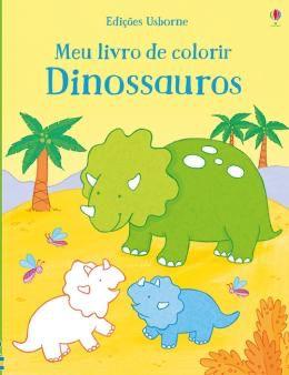 Dinossauros. Meu Livro de Colorir - Usborne