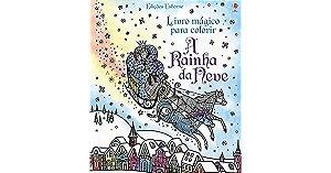 A Rainha da Neve. Livro Magico Para Colorir - Usborne