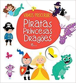 Piratas, Princesas, Dragoes e ...Vamos Procurar? -site-ecd - Yoyo Books