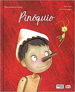 Pinoquio: Recortes Incriveis - Sassi