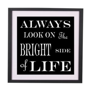"Quadro frase ""Always look on the bright side of life"""