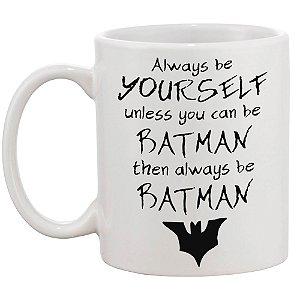 Caneca Always be Batman