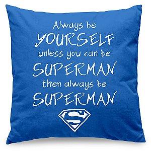 Almofada Always be Superman