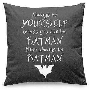Almofada Always be Batman