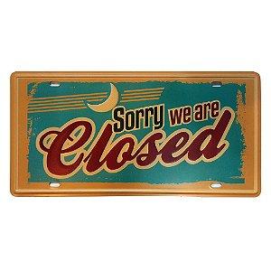 Placa de Metal Decorativa Sorry we are Closed - 30,5 x 15,5 cm