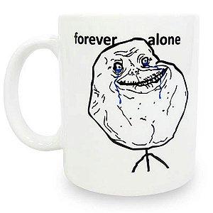 Caneca MEME Forever Alone