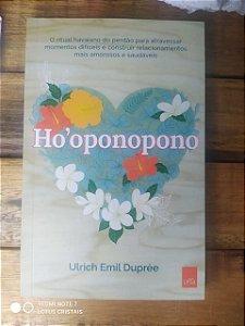 Livro - Ho'oponopono: O ritual havaiano do perdão para atravessar momentos difíceis e construir relacionamentos mais amorosos e saudáveis.