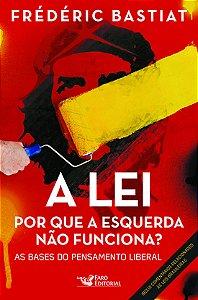 A Lei. Por que a Esquerda não Funciona? (Português) Capa comum – 28 Abril 2016