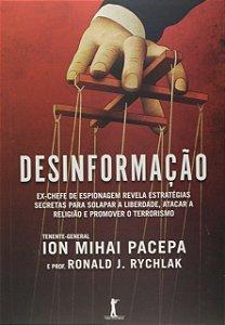 Desinformação. Ex-Chefe de Espionagem Revela Estratégias Secretas Para Solapar a Liberdade, Atacar a Religião e Promover o Terrorismo (Português) Capa comum – 13 Novembro 2015