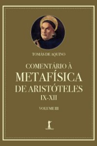 Comentário À Metafísica De Aristóteles Ix–xii — Volume 3 (Português) Capa comum – 3 Fevereiro 2020