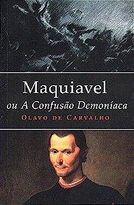 Maquiavel ou a Confusão Demoníaca (Português) Capa comum – 23 Janeiro 2016