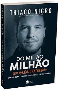 Do Mil ao Milhão. Sem Cortar o Cafezinho. (Português) Capa comum – 10 Novembro 2018
