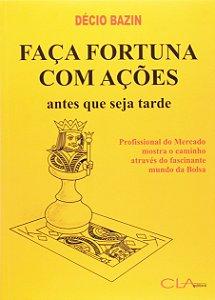 Faça Fortuna com Ações, Antes que seja Tarde (Português) Capa comum – 1 Janeiro 2006