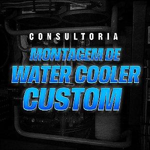 Consultoria montagem de Water Cooler Custom