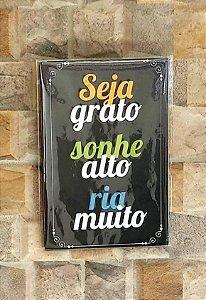 Placa Decorativa para Parede - Seja Grato, Sonhe Alto, Ria Muito