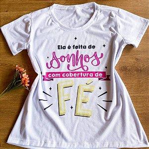 T-shirt Ela é Feita de Sonhos