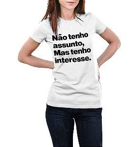 NÃO TENHO ASSUNTO MAS TENHO INTERESSE