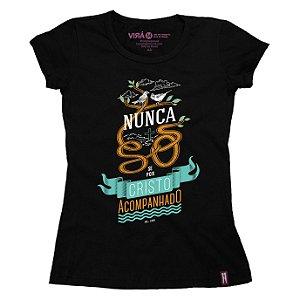 Camiseta Feminina Nunca Só