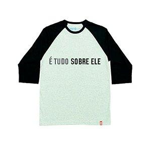 """É TUDO SOBRE ELE"" - Modelo02 | Raglan Masc."
