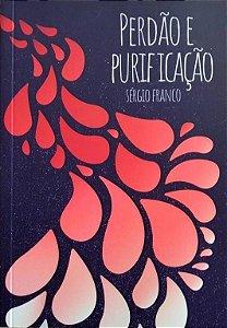 LIVRO PERDÃO E PURIFICAÇÃO - SÉRGIO FRANCO