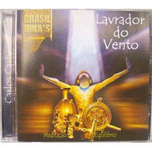 CD Brasil Inkas Lavrador do Vento - Instrumental Meditação