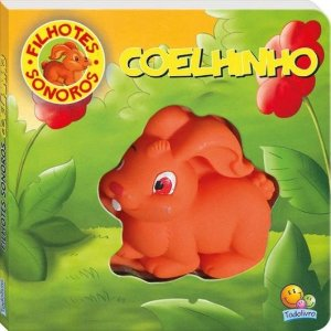 LIVRO FILHOTES SONOROS II COELHINHO TODO LIVRO