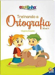 LIVRO ESCOLINHA TREINANDO A ORTOGRAFIA N4 TODO LIVRO