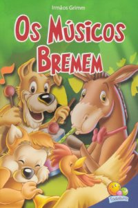 LIVRO HISTORIA OS MUSICOS DE BREMEN CLASSIC STARS TODO O LIVRO