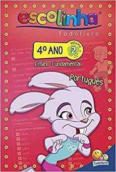 LIVRO PORTUGUES VOL 2 4 ANO ESCOLINHA TODO O LIVRO
