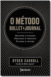O Método Bullet Journal - (PRÉ-VENDA)