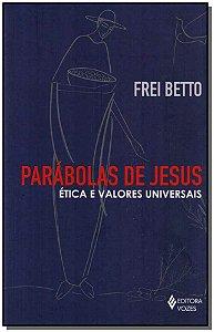 Parabolas De Jesus - Etica e Valores Universais