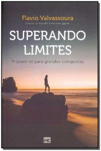 Superando Limites - Prepare-se Para Grandes Conquistas