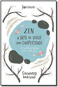 Zen - A Arte de Viver Com Simplicidade