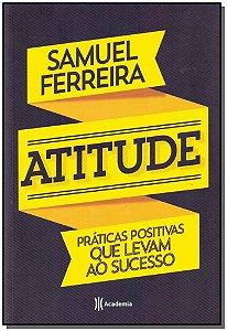 Atitude - Praticas Produtivas Que Levam Ao Sucesso