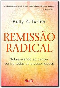 Remissão Radical - Sobrevivendo ao Câncer