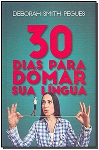 30 Dias Para Domar Sua Língua