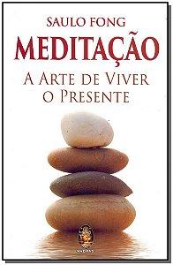 Meditação a Arte de Viver o Presente