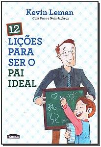 12 Licoes Para Ser o Pai Ideal
