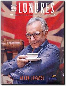 Amo Londres - 100 Endereços Para os Amantes