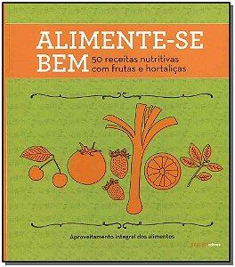 Alimente-se Bem - 50 Receitas de Frutas...