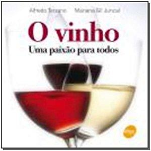 Vinho, o - Uma Paixao Para Todos