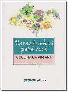 Receitinhas Para Você - a Culinária Vegana