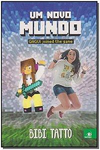 Um Novo Mundo - Gagui Joined The Game