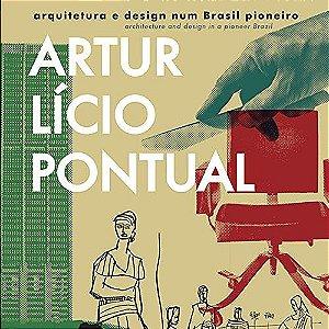Artur Lício Pontual - Arquitetura e Design num Brasil Pioneiro