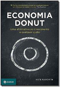 Economia Donut: Uma Alternativa ao Crescimento Qualquer Custo
