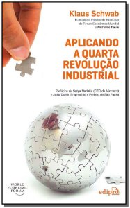 Aplicando a Quarta Revoluçao Industrial