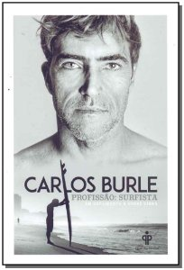 Carlos Burle - Profissão: Surfista