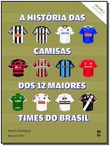 História das Camisas dos 12 Maiores Times do Brasil, A - Vol. 2 - 2009 A 2016