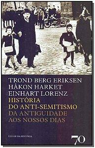 História do Anti-Semitismo: da Antiguidade aos Nossos Dias